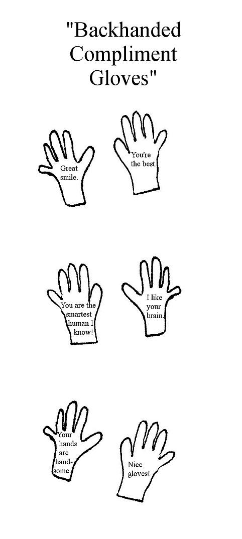 Backhanded Compliment Gloves